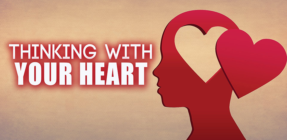 Thinking with the heart.